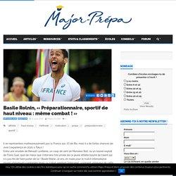 """Basile Rolnin, """"Préparationnaire, sportif de haut niveau : même combat !"""" - Major-Prépa"""