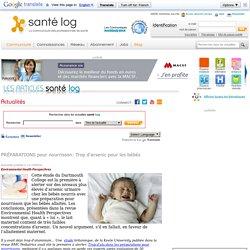 PRÉPARATIONS pour nourrisson: Trop d'arsenic pour les bébés