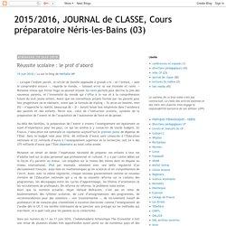 2015/2016, JOURNAL de CLASSE, Cours préparatoire Néris-les-Bains (03) : Réussite scolaire : le prof d'abord