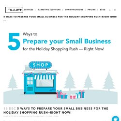 5 Ways to Prepare Your Small business for the Holiday Shopping Rush—Right Now!