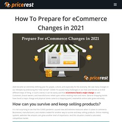 How To Prepare for eCommerce Changes in 2021