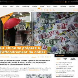 La Chine se prépare à l'effondrement du dollar