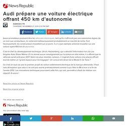 Audi prépare une voiture électrique offrant 450 km d'autonomie