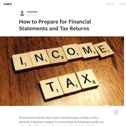 How to Prepare for Financial Statements and Tax Returns