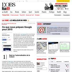 Ce que nous prépare Google pour 2015 - Rue89 - L'Obs