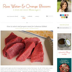 How to select and prepare meat for Lebanese Kibbeh