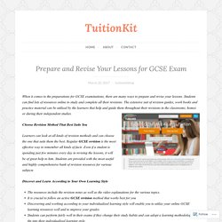 Prepare and Revise Your Lessons for GCSE Exam – TuitionKit