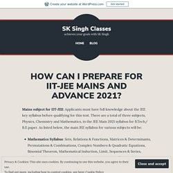 HOW CAN I PREPARE FOR IIT-JEE MAINS AND ADVANCE 2021?