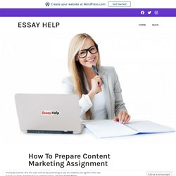 Way To Prepare Content Marketing Assignment