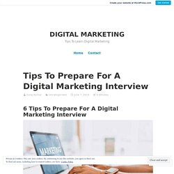Tips To Prepare For A Digital Marketing Interview – DIGITAL MARKETING