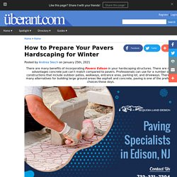 How to Prepare Your Pavers Hardscaping for Winter