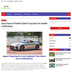 Jaguar Prepare To Provide Its Update F-type Sports Cars Available In 2020 Market