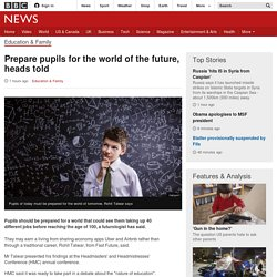 Prepare pupils for the world of the future, heads told