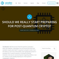 Why Should We Prepare for Post Quantum Cryptography?