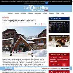 Fram se prépare pour la saison de ski – Le Quotidien du Tourisme