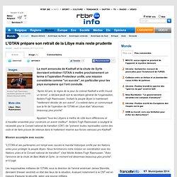 L'OTAN prépare son retrait de la Libye mais reste prudente