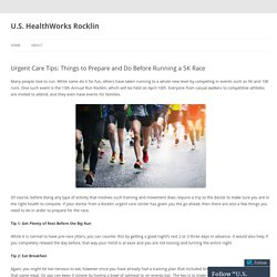Urgent Care Tips: Things to Prepare and Do Before Running a 5K Race