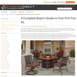 A Complete Buyer's Guide to Your First Fire Pit