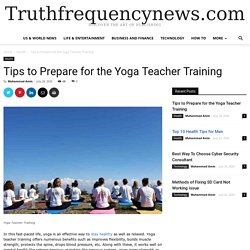 Tips to Prepare for the Yoga Teacher Training - News from All Over the World