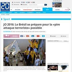 JO 2016: Le Brésil se prépare pour la «pire attaque terroriste» possible