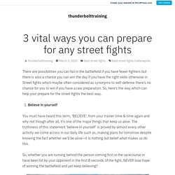 3 vital ways you can prepare for any street fights – thunderbolttraining