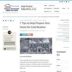 7 Tips to Help Prepare Your Home for Cold Weather - AAA Public Adjusters, LLC