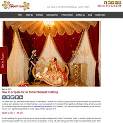 How to prepare for an Indian themed wedding