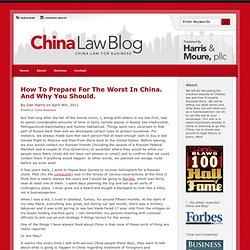 How To Prepare For The Worst In China. And Why You Should. : China Law Blog : China Law for Business