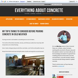 Be prepared, 9 things to consider before pouring concrete in cold weather