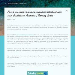 How to prepared on john monash science school entrance exam Cranbourne, Australia