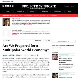 Are We Prepared for a Multipolar World Economy? - Justin Yifu Lin and Mansoor Dailami