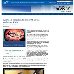 Kenya ill-prepared to deal with Ebola outbreak: KMA:Thursday 14 August 2014