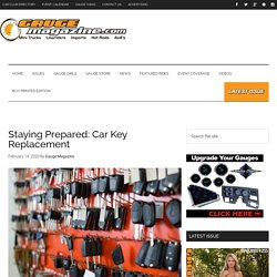 Staying Prepared: Car Key Replacement - Gauge Magazine