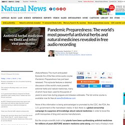 Pandemic Preparedness: The world's most powerful antiviral herbs and natural medicines revealed in free audio recording