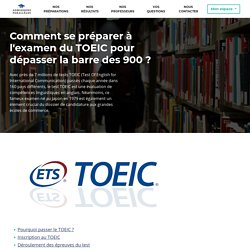 Comment se préparer à l'examen du TOEIC pour dépasser la barre des 900 ?