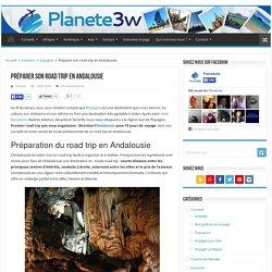 Préparer son road trip en Andalousie - Planete3w