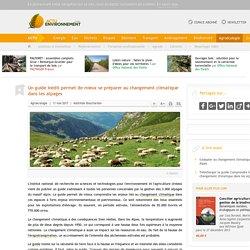 ACTU ENVIRONNEMENT 11/05/17 Un guide inédit permet de mieux se préparer au changement climatique dans les alpages