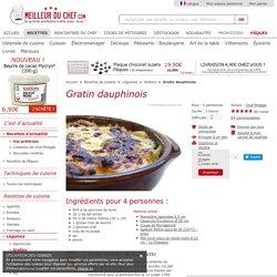 Comment préparer un gratin dauphinois classique !
