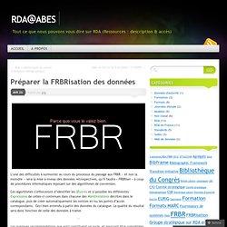 Préparer la FRBRisation des données