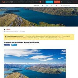 Préparer son arrivée en Nouvelle-Zélande - PVTistes.net
