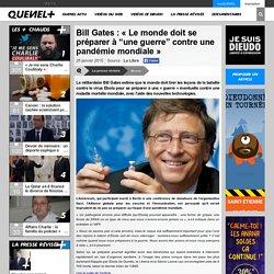 """Bill Gates : «Le monde doit se préparer à """"une guerre"""" contre une pandémie mondiale»"""