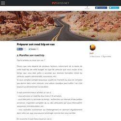 Préparer son road trip en van - Page 2 de 13 - PVTistes.net