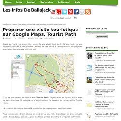 Préparer une visite touristique sur Google Maps, Tourist Path
