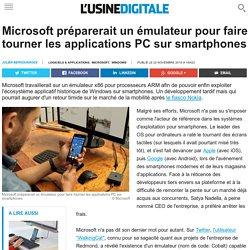 Microsoft préparerait un émulateur pour faire tourner les applications PC sur smartphones
