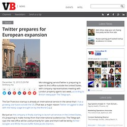 Twitter prepares for European expansion