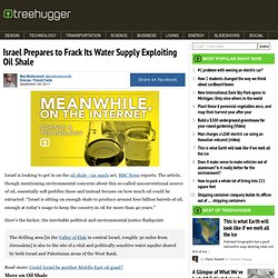 Israel Prepares to Frack Its Water Supply Exploiting Oil Shale