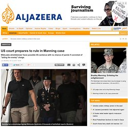 US court prepares to rule in Manning case - Americas
