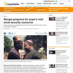 Bangui prepares for pope's visit amid security concerns