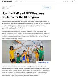 How the PYP and MYP Prepares Students for the IB Program