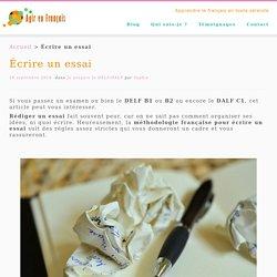 Ecrire un essai : Préparez votre diplôme de français (DELF-DALF)